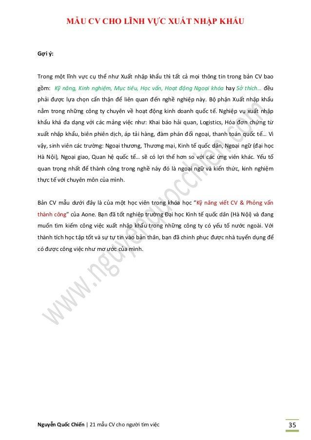 Nguyễn Quốc Chiến   21 mẫu CV cho người tìm việc 35 MẪU CV CHO LĨNH VỰC UẤT NHẬP KHẨU Gợi ý: Trong một lĩnh vực cụ thể như...