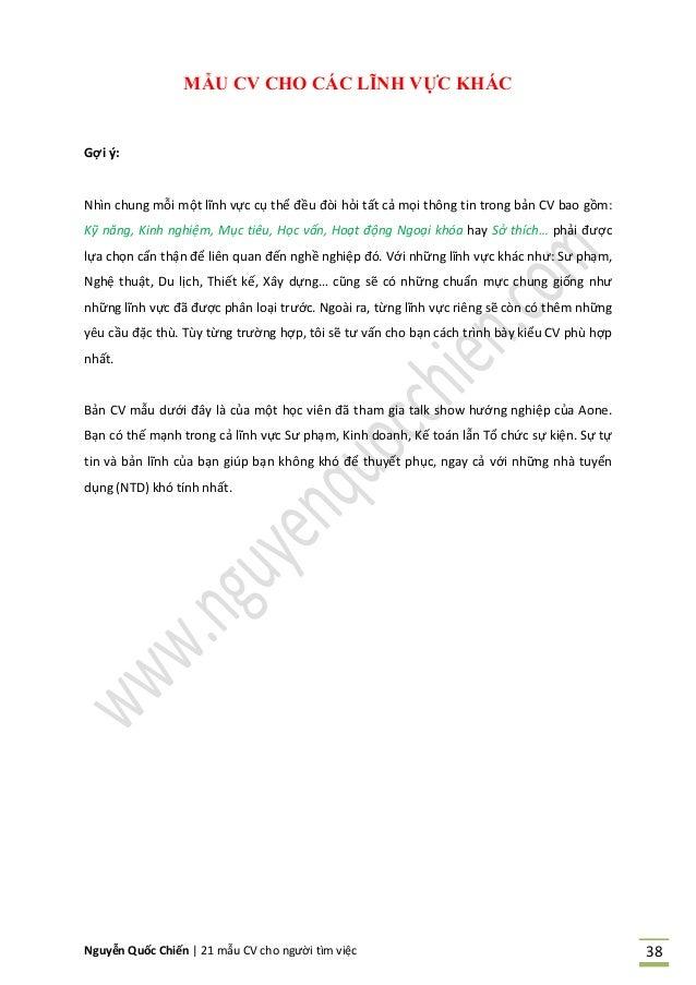 Nguyễn Quốc Chiến   21 mẫu CV cho người tìm việc 38 MẪU CV CHO CÁC LĨNH VỰC KHÁC Gợi ý: Nhìn chung mỗi một lĩnh vực cụ thể...