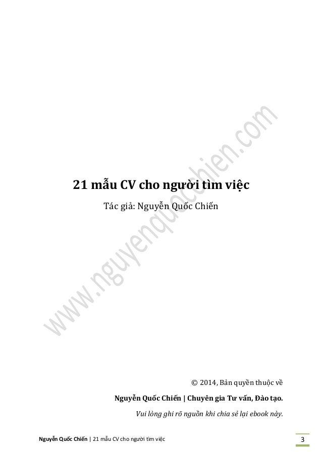 Nguyễn Quốc Chiến   21 mẫu CV cho người tìm việc 3 21 mẫu CV cho người tìm việc Tác giả: Nguyễn Quốc Chiến © 2014, Bản quy...