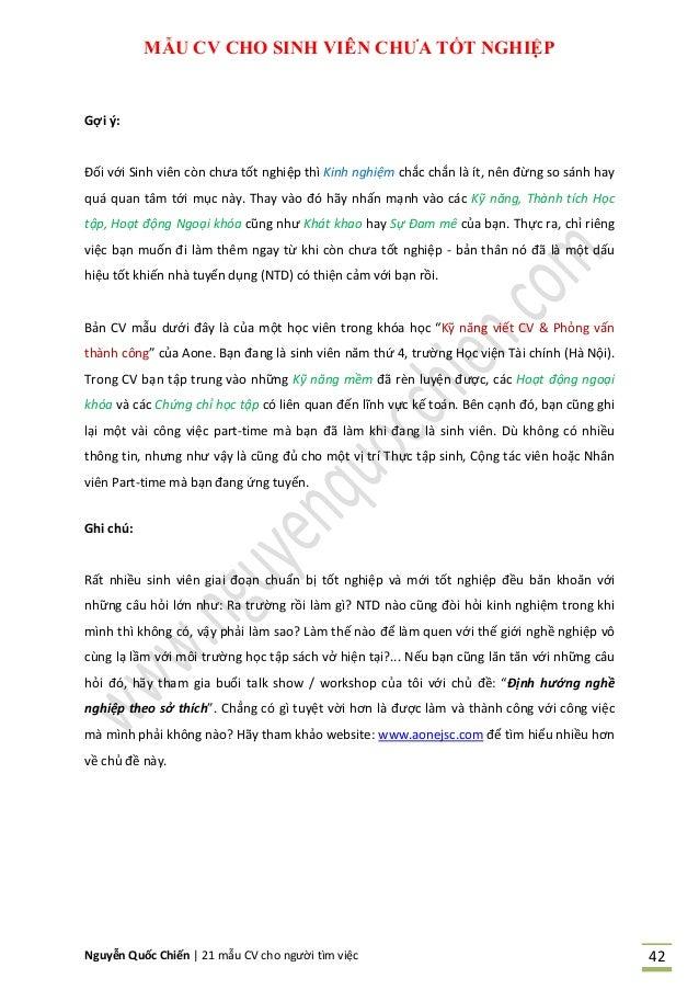 Nguyễn Quốc Chiến   21 mẫu CV cho người tìm việc 42 MẪU CV CHO SINH VIÊN CHƢA TỐT NGHIỆP Gợi ý: Đối với Sinh viên còn chưa...
