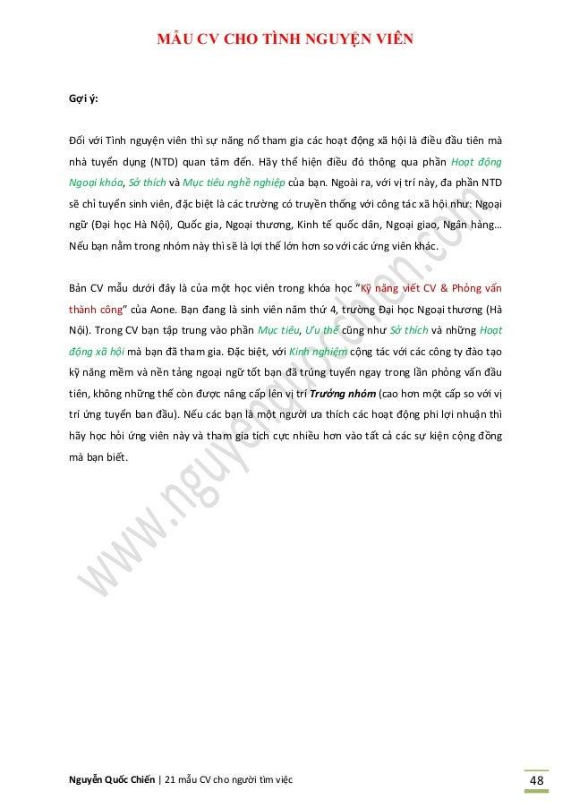 Nguyễn Quốc Chiến   21 mẫu CV cho người tìm việc 48 MẪU CV CHO TÌNH NGUYỆN VIÊN Gợi ý: Đối với Tình nguyện viên thì sự năn...