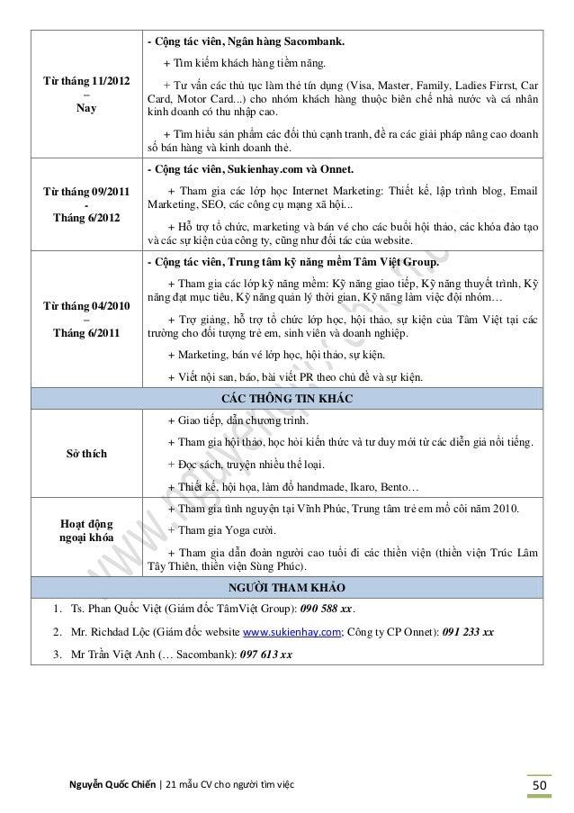 Nguyễn Quốc Chiến   21 mẫu CV cho người tìm việc 50 Từ tháng 11/2012 – Nay - Cộng tác viên, Ngân hàng Sacombank. + Tìm kiế...