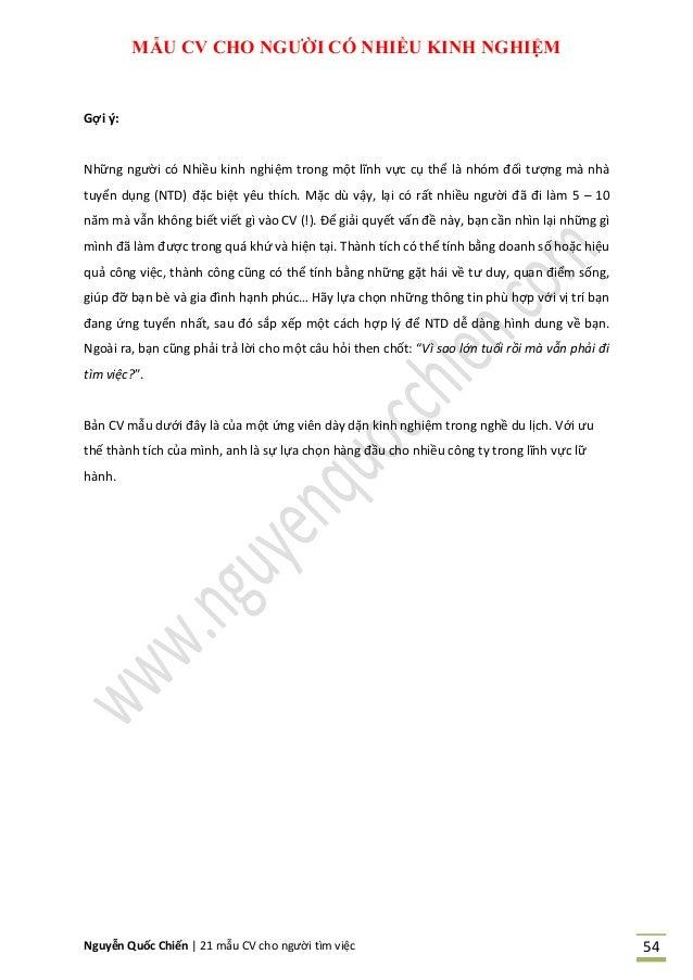 Nguyễn Quốc Chiến   21 mẫu CV cho người tìm việc 54 MẪU CV CHO NGƢỜI CÓ NHIỀU KINH NGHIỆM Gợi ý: Những người có Nhiều kinh...
