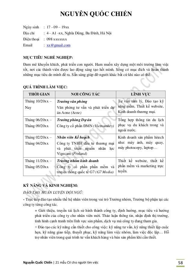 Nguyễn Quốc Chiến   21 mẫu CV cho người tìm việc 58 NGUYỄN QUỐC CHIẾN Ngày sinh : 17 - 09 – 19xx Địa chỉ : 4 - A1 -xx, Ngh...
