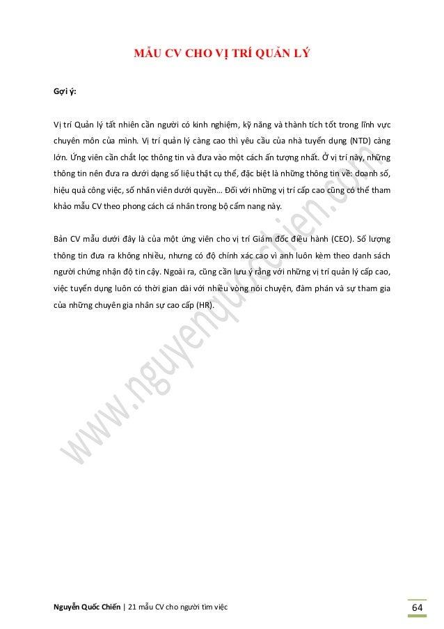 Nguyễn Quốc Chiến   21 mẫu CV cho người tìm việc 64 MẪU CV CHO VỊ TRÍ QUẢN LÝ Gợi ý: Vị trí Quản lý tất nhiên cần người có...