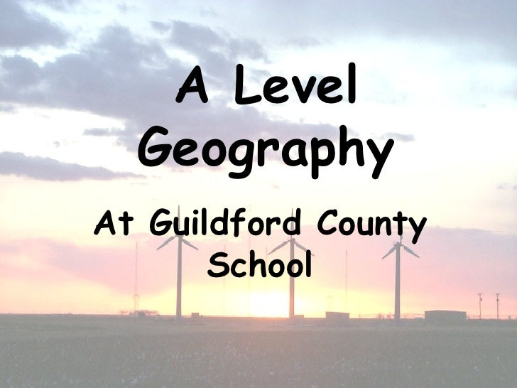 A Level Geography At Guildford County School