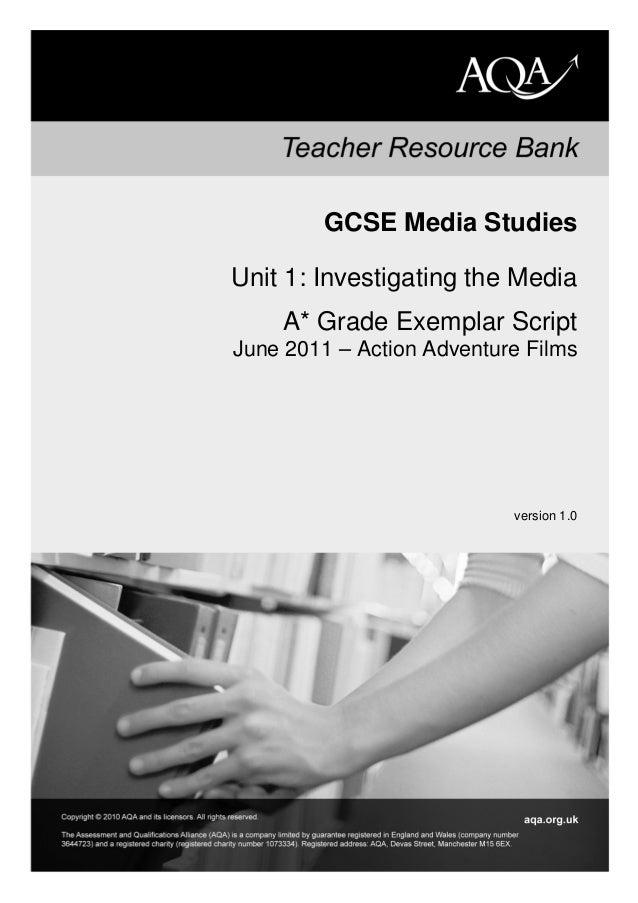 GCSE Media Studies Unit 1: Investigating the Media A* Grade Exemplar Script June 2011 – Action Adventure Films version 1.0