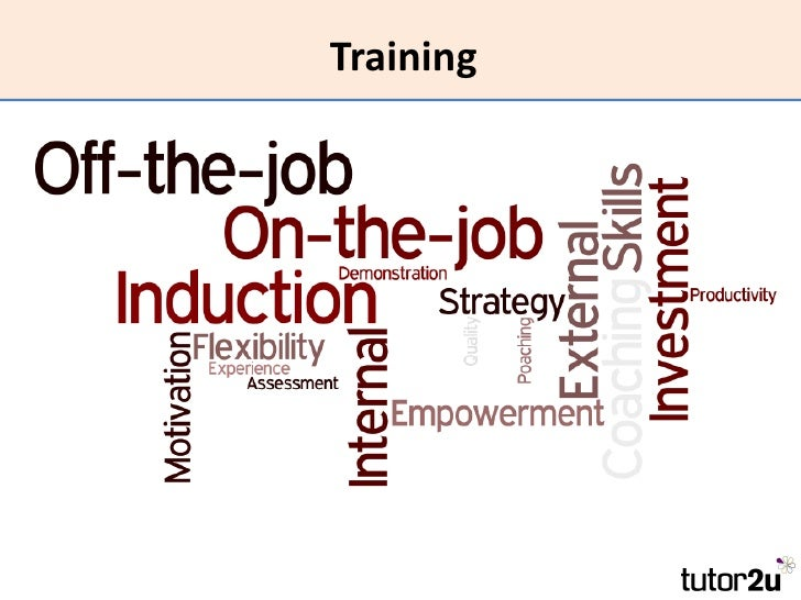 assess the contribution of training and Effective training and development begins with the overall strategy and objectives of the small business in developing a training strategy, it may be helpful to assess the company's customers and competitors, strengths and weaknesses, and any relevant industry or societal trends.