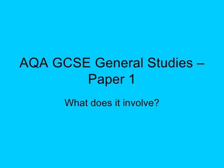 AQA GCSE General Studies – Paper 1 What does it involve?