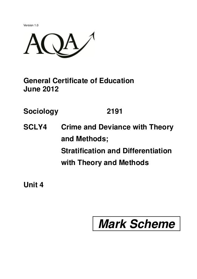 Version 1.0 General Certificate of Education June 2012 Sociology 2191 SCLY4 Crime and Deviance with Theory and Methods; St...