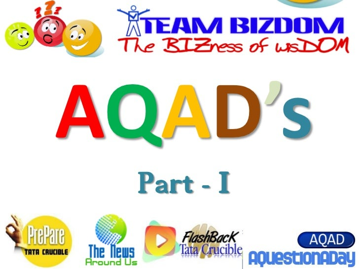 AQAD's       Part - I Get in touch at bizdomonline@gmail.com