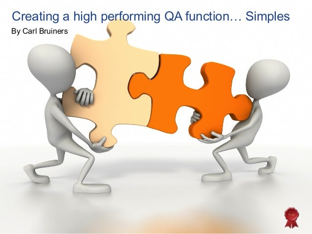 Creating a high performing QA function… SimplesBy Carl Bruiners