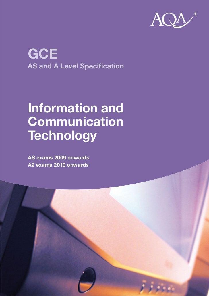 GCEAS and A Level SpecificationInformation andCommunicationTechnologyAS exams 2009 onwardsA2 exams 2010 onwards