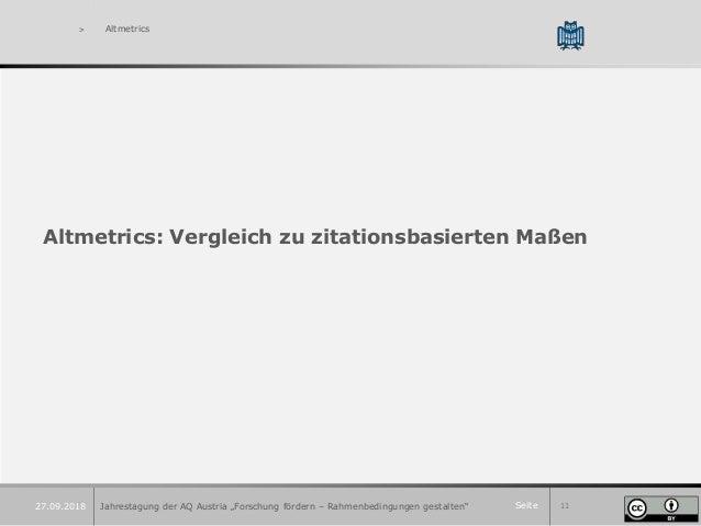 """Seite 11 > Altmetrics Altmetrics: Vergleich zu zitationsbasierten Maßen Jahrestagung der AQ Austria """"Forschung fördern – R..."""