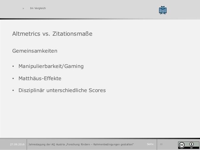 Seite 13 > Im Vergleich Altmetrics vs. Zitationsmaße Gemeinsamkeiten • Manipulierbarkeit/Gaming • Matthäus-Effekte • Diszi...