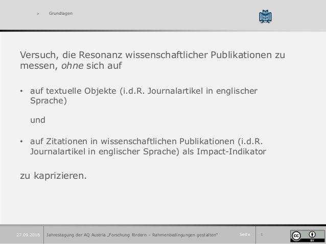 Seite 3 > Grundlagen Versuch, die Resonanz wissenschaftlicher Publikationen zu messen, ohne sich auf • auf textuelle Objek...