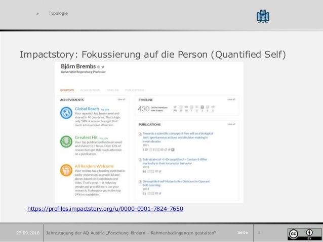 """Seite 8 > Typologie Impactstory: Fokussierung auf die Person (Quantified Self) Jahrestagung der AQ Austria """"Forschung förd..."""