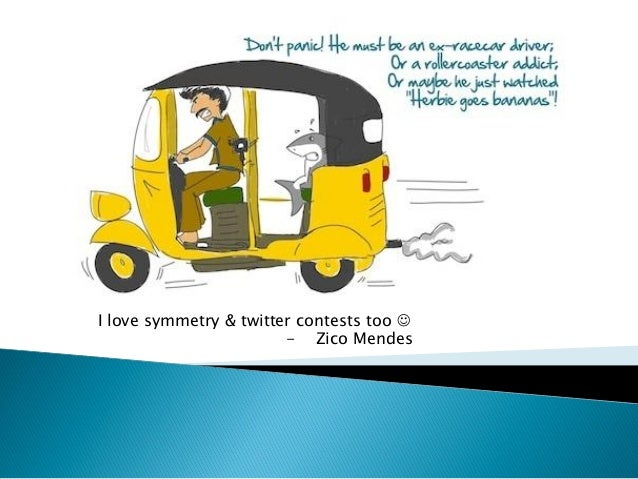 I love symmetry & twitter contests too   - Zico Mendes
