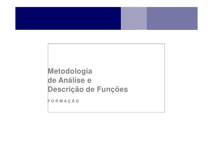 Metodologiade Análise eDescrição de FunçõesFORMAÇÃO