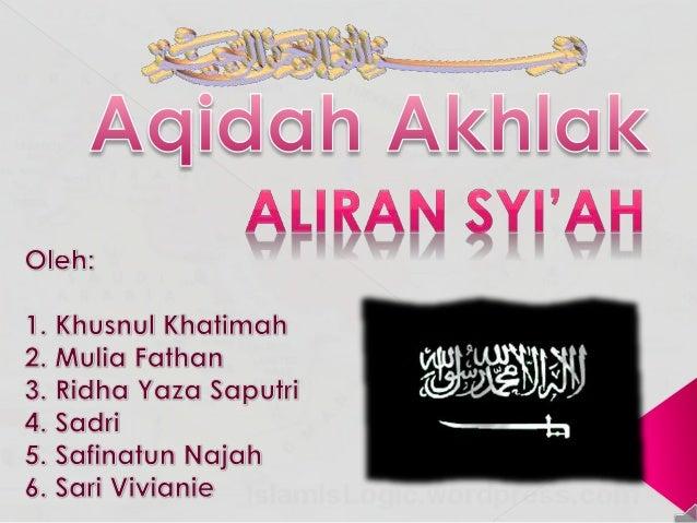 Aliran Syi'ah merupakan aliran yang mendukung kepemimpinan Ali bin Abi Thalib. Atau Syi'ah adalah satu aliran dalam Islam ...