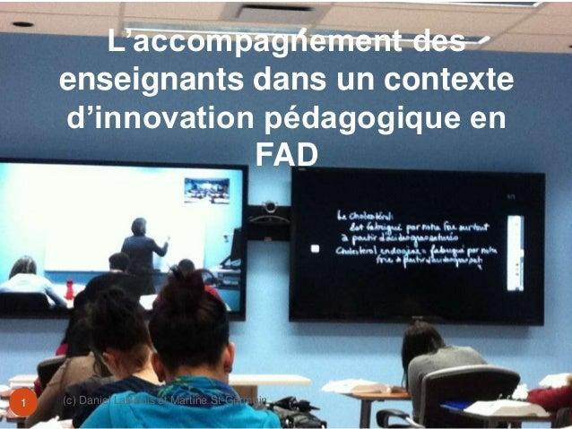 L'accompagnement des  enseignants dans un contexte  d'innovation pédagogique en  FAD  1 (c) Daniel LaBillois et Martine St...