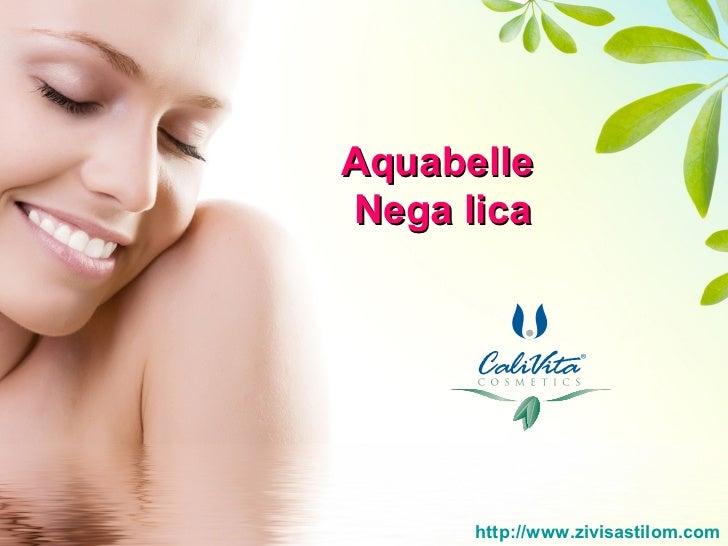 AquabelleNega lica      http://www.zivisastilom.com