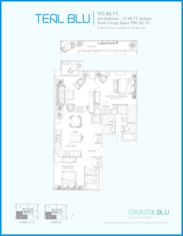 TEAL blu 955 SQ. FT. two bedroom + 35 SQ. FT. balcony Total Living Space 990 SQ. FT. 95 SQ. FT. Terrace available on 21st ...