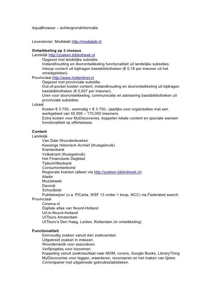 AquaBrowser – achtergrondinformatie   Leverancier: Medialab http://medialab.nl  Ontwikkeling op 3 niveaus Landelijk http:/...