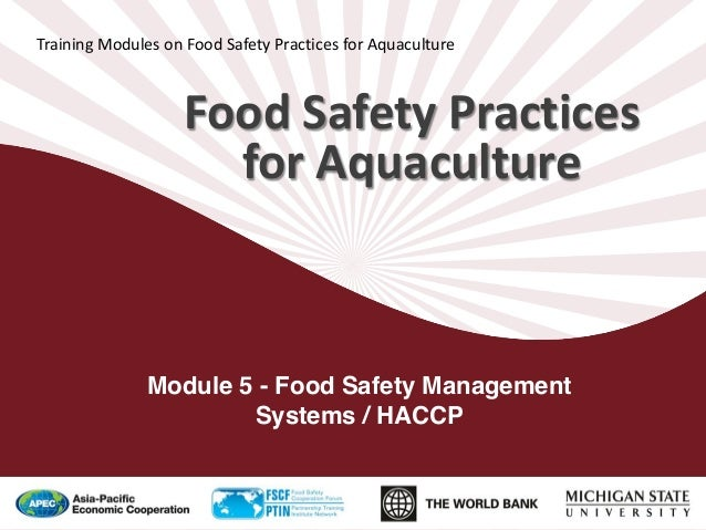 Food Safety Practices for Aquaculture Training Modules on Food Safety Practices for Aquaculture Module 5 - Food Safety Man...