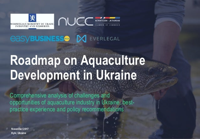 1 Roadmap on Aquaculture Development in Ukraine Comprehensive analysis of challenges and opportunities of aquaculture indu...