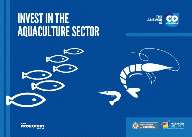 INVEST IN THE AQUACULTURE SECTOR  L ib erta  y O rd e n