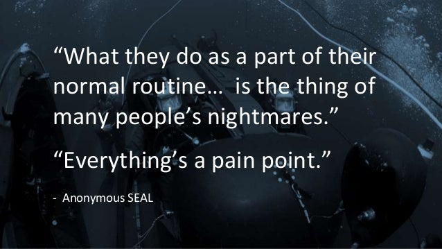 """""""What they do as a part of their normal routine… is the thing of many people's nightmares."""" """"Everything's a pain point."""" -..."""