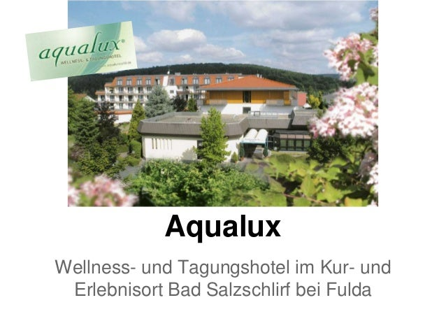Aqualux Wellness- und Tagungshotel im Kur- und Erlebnisort Bad Salzschlirf bei Fulda