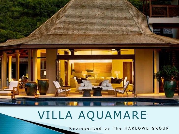 VILLA AQUAMARE <br />VILLA AQUAMARE <br />Represented by The HARLOWE GROUP <br />