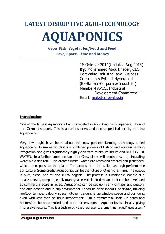 Aquaponics Page 1 LATEST DISRUPTIVE AGRI-TECHNOLOGY AQUAPONICS Grow Fish, Vegetables/Food and Feed Save, Space, Time and M...