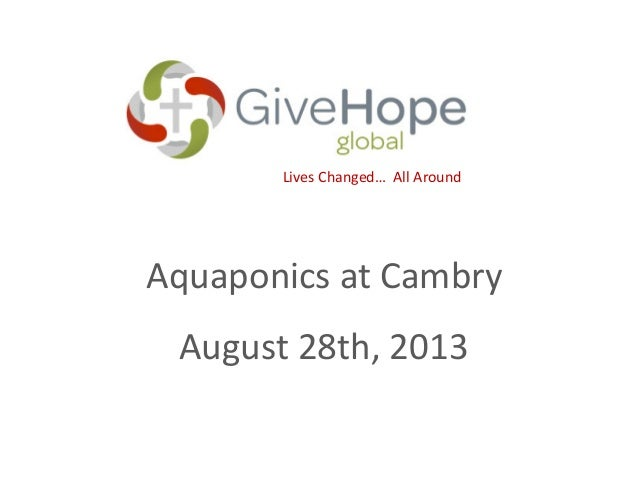 Aquaponics at Cambry August 28th, 2013 Lives Changed… All Around