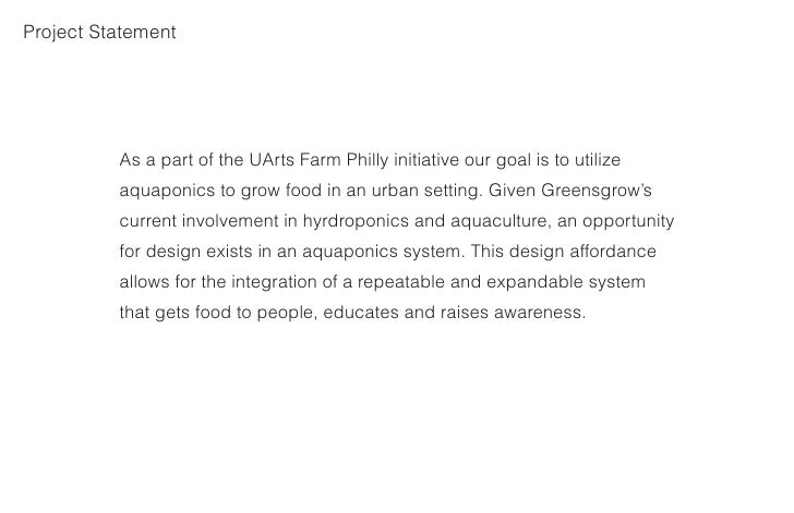 Project Statement               As a part of the UArts Farm Philly initiative our goal is to utilize           aquaponics ...