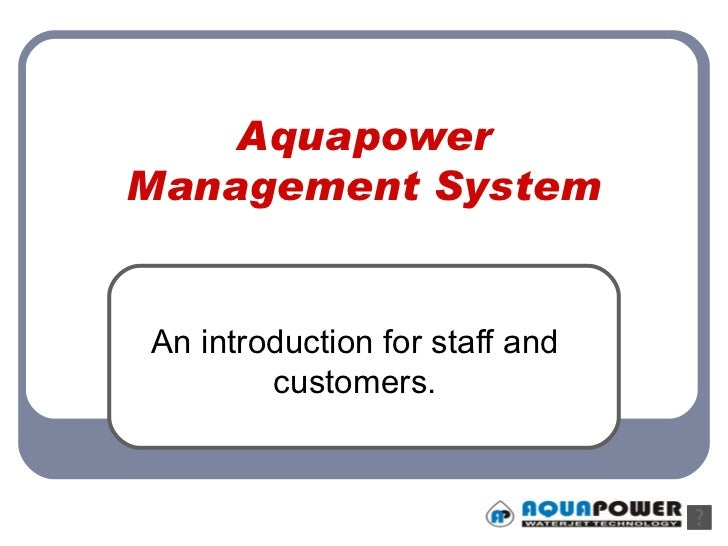 Aquapower Management System An introduction for staff and customers.