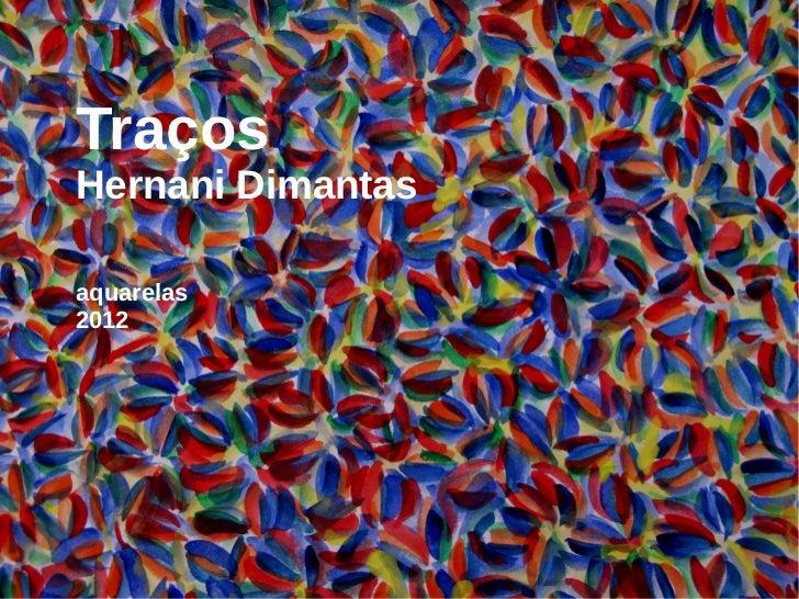 TraçosHernani Dimantasaquarelas2012