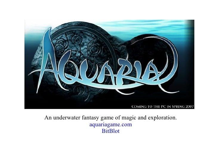An underwater fantasy game of magic and exploration. aquariagame.com BitBlot