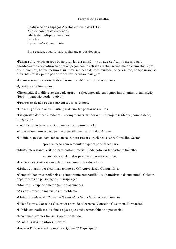 Grupos de Trabalho         Realização dos Espaços Abertos em cima dos GTs:        Núcleo comum de conteúdos        Oferta ...