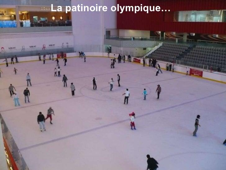 La patinoire olympique…