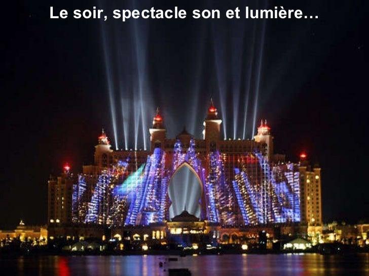 Le soir, spectacle son et lumière…