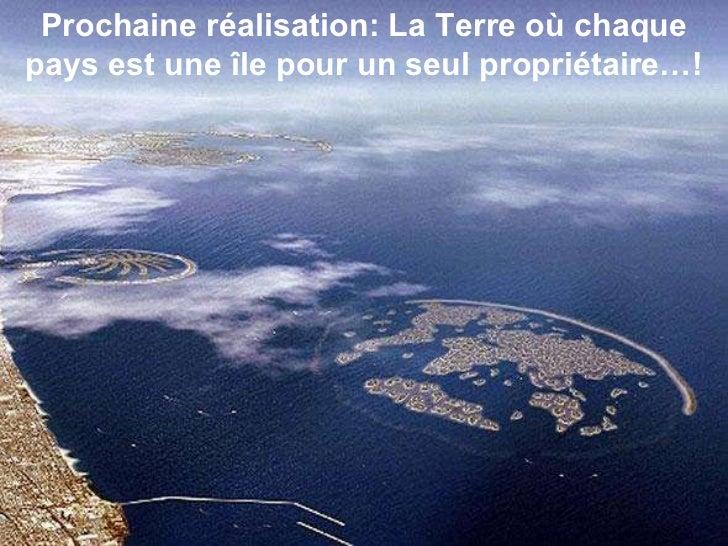 Prochaine réalisation: La Terre où chaque pays est une île pour un seul propriétaire…!