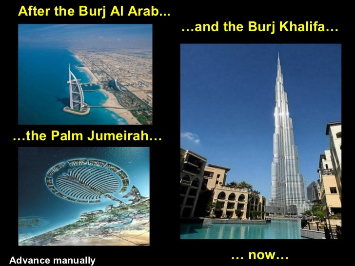 After the Burj Al Arab... … the Palm Jumeirah… … and the Burj Khalifa… …  now… Advance manually