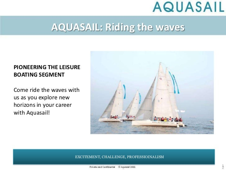 AQUASAIL: Riding the waves<br />PIONEERING THE LEISURE BOATING SEGMENT<br />Come ride the waves with us as you explore new...