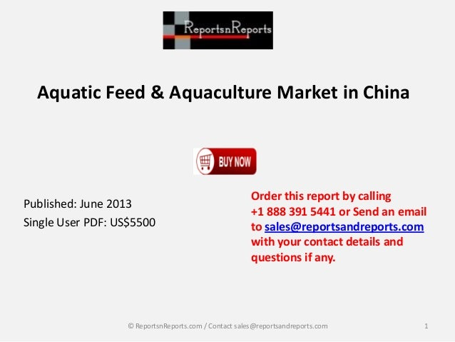 Aquatic Feed & Aquaculture Market in ChinaPublished: June 2013Single User PDF: US$5500Order this report by calling+1 888 3...