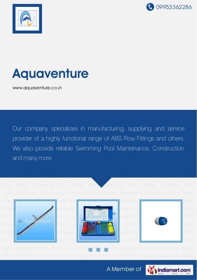 09953362286A Member ofAquaventurewww.aquaventure.co.inSwimming Pool Brushes Swimming Pool Cleaning Equipment Swimming Pool...