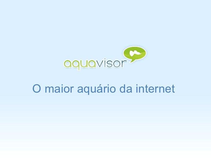 O maior aquário da internet