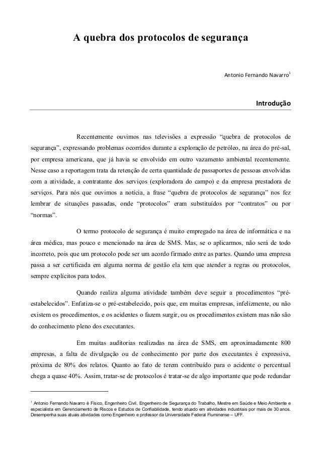 A quebra dos protocolos de segurança  Antonio Fernando Navarro1  Introdução  Recentemente ouvimos nas televisões a express...